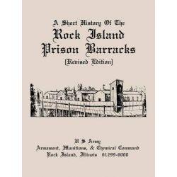 A Short History of the Rock Island Prison Barracks by Otis Bryan England, 9781907521690.