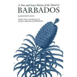 A True & Exact History of the Island of Barbados by Richard Ligon, 9781603846219.