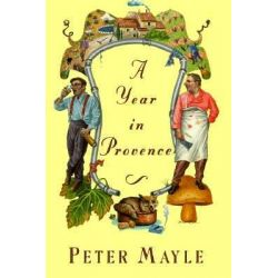 A Year in Provence by Peter Mayle, 9780394572307.