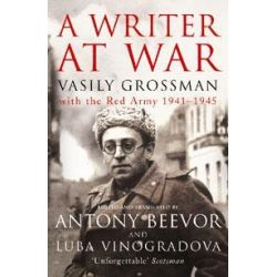 A Writer at War, Vasily Grossman with the Red Army 1941-1945 by Vasily Grossman, 9781845950156.