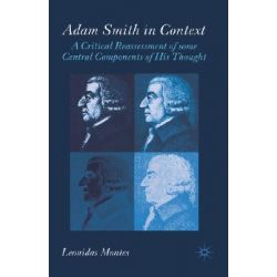 Adam Smith in Context, A Critical Reassessment of Some Central Components of His Thought by Leonidas Montes, 9781403912565.