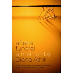 After a Funeral, A Memoir by Diana Athill, 9780393338584.
