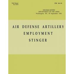 Air Defense Artillery Employment, Stinger (FM 44-18) by Department of the Army, 9781480009776.