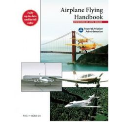 Airplane Flying Handbook, FAA-H-8083-3A by Federal Aviation Administration (FAA), 9781629145907.