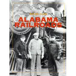 Alabama Railroads by Wayne Cline, 9780817308124.