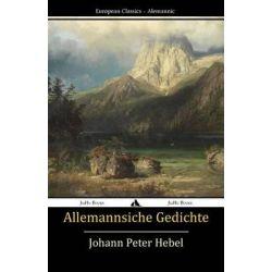 Allemannische Gedichte by Johann Peter Hebel, 9781784350840.