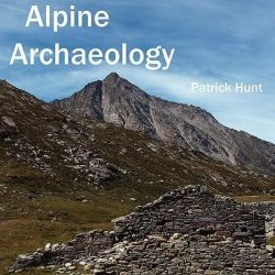 Alpine Archaeology by Patrick Hunt, 9781934269008.