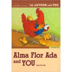Alma Flor Ada and You, v. 2 by Alma Flor Ada, 9781591582281.