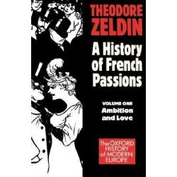 Ambition and Love, Ambition, Love and Politics v.1 by Theodore Zeldin, 9780192850904.