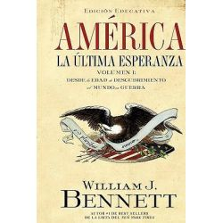 America: The Last Best Hope (Volume I): From the Age of Discovery to a World at War, La Ultima Esperanza (Volumen I) by Dr William J Bennett, 9781602552838.
