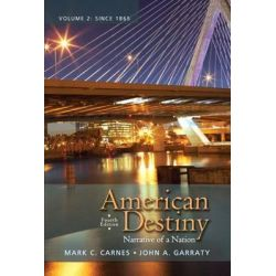 American Destiny, Narrative of a Nation, Volume 2 with New MyHistoryLab with Etext -- Access Card Package by Mark C. Carnes, 9780205216543.