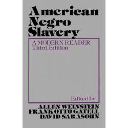 American Negro Slavery, A Modern Reader by Allen Weinstein, 9780195024708.