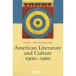 American Literature and Culture 1900-1960, An Introduction by Gail McDonald, 9781405101264.