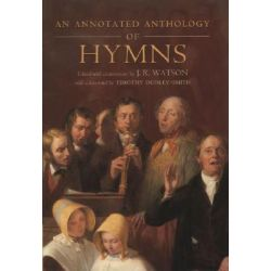 An Annotated Anthology of Hymns, A Guide and Anthology by Timothy Dudley-Smith, 9780198269731.