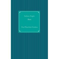Bücher: Kara  von Stefanie Ziegler
