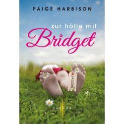 Bücher: Zur Hölle mit Bridget  von Paige Harbison