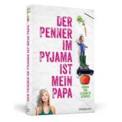 Bücher: Der Penner im Pyjama ist mein Papa  von Elisabeth Schmied