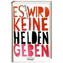 Bücher: Es wird keine Helden geben  von Anna Seidl