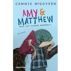 Bücher: Amy & Matthew - Was ist schon normal?  von Cammie McGovern