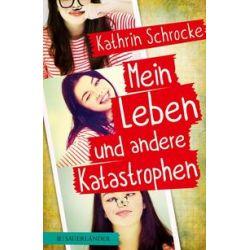 Bücher: Mein Leben und andere Katastrophen  von Kathrin Schrocke