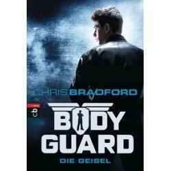 Bücher: Bodyguard 01 - Die Geisel  von Chris Bradford