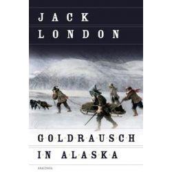 Bücher: Goldrausch in Alaska  von Jack London