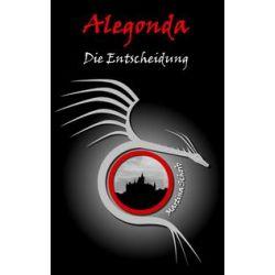 Bücher: Alegonda - Die Entscheidung  von Martina Schorb