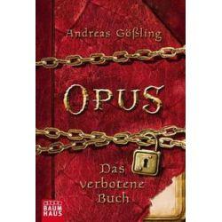 Bücher: OPUS - Das verbotene Buch  von Andreas Gössling