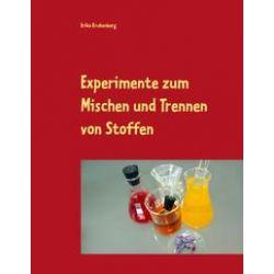 Bücher: Experimente zum Mischen und Trennen von Stoffen  von Erika Krukenberg