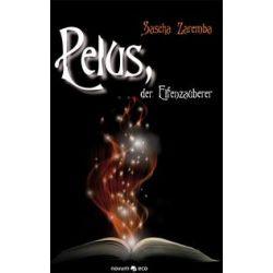 Bücher: Zaremba, S: Pelus, der Elfenzauberer 01 / Magische Buch  von Sascha Zaremba