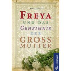 Bücher: Freya und das Geheimnis der Großmutter  von Andrea Weibel