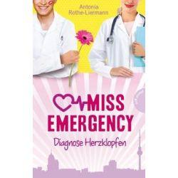 Bücher: Miss Emergency. Diagnose Herzklopfen  von Antonia Rothe-Liermann
