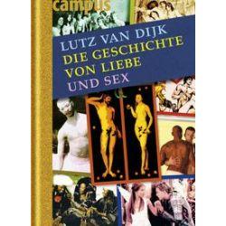 Bücher: Die Geschichte von Liebe und Sex  von Lutz van Dijk