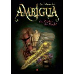 Bücher: Ambigua 02. Das Zepter der Macht  von Jens Schumacher