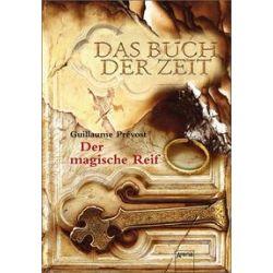 Bücher: Das Buch der Zeit 03. Der magische Reif  von Guillaume Prevost