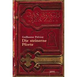 Bücher: Das Buch der Zeit 01. Die steinerne Pforte  von Guillaume Prevost