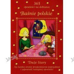365 opowieści na dobranoc. Baśnie polskie - Patrycja Zarawska