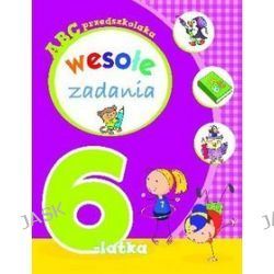 ABC przedszkolaka. Wesołe zadania 6-latka - Anna Wiśniewska