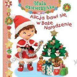 Alicja bawi się w Boże Narodzenie - Emilie Beaumont