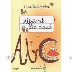 Alfabecik dla dzieci/Cyferki dla niewielkich - Eliza Piotrowska