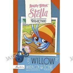 Angry Birds. Pamiętniki Stelli. Willow wkracza na scenę