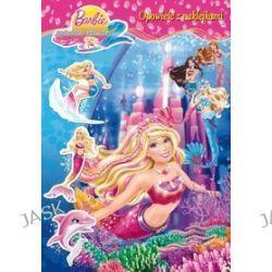 Barbie. Podwodna tajemnica 2