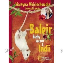Balgir. Biały szczur z Indii - Martyna Wojciechowska