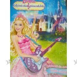 Barbie Księżniczka i piosenkarka. Książeczki dla dzieci + kredki