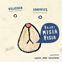 Bajki misia Fisia - Wojciech Bonowicz