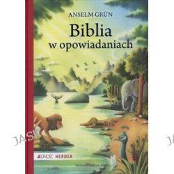 Biblia w opowiadaniach - Anselm Grun