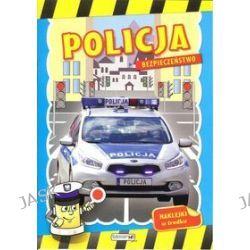 Bezpieczeństwo. Policja + naklejki - Dorota Skwark