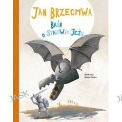 Baśń o Stalowym Jeżu - Jan Brzechwa