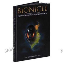 Bionicle - przewodnik Makuty po wszechświecie - Greg Farshtey