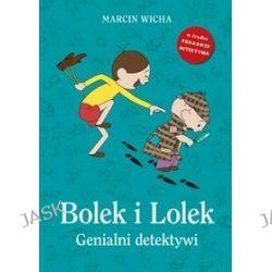 Bolek i Lolek. Genialni detektywi - Marcin Wicha